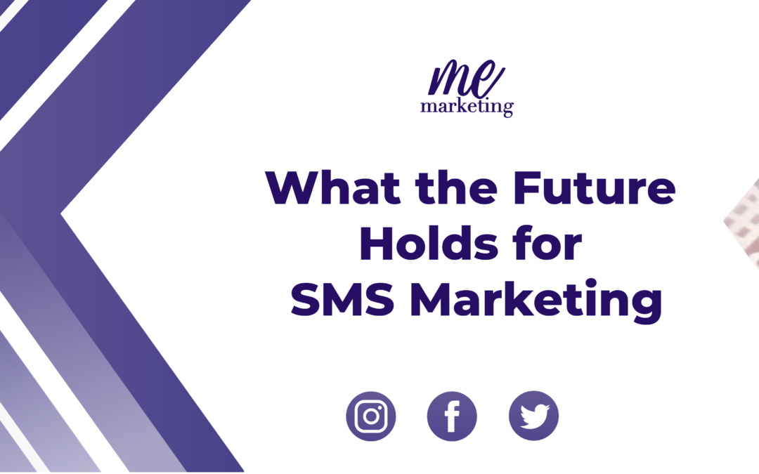 What the Future Holds for SMS Marketing?